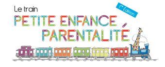 Connaissez vous le Le Train Petite Enfance et Parentalité ?